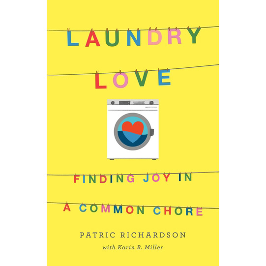 Laundry Love Book Patric Richardson - The Laundry Guy - The Laundry Evangelist